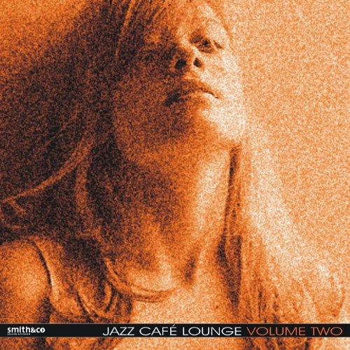 Jazz Cafe Lounge, Volume 2