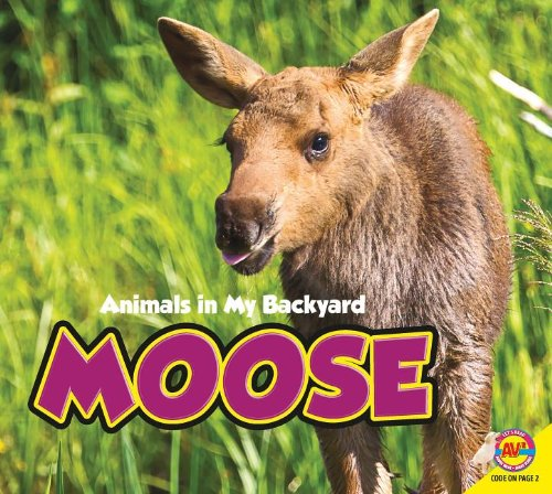 Download Moose (Av2 Let's Read! Animals in My Backyard) ebook