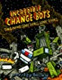 Incredible Change-Bots Two Point Something Something (Incredible Change Bots Gn)