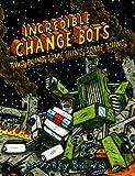 Incredible Change-Bots Two Point Something Something