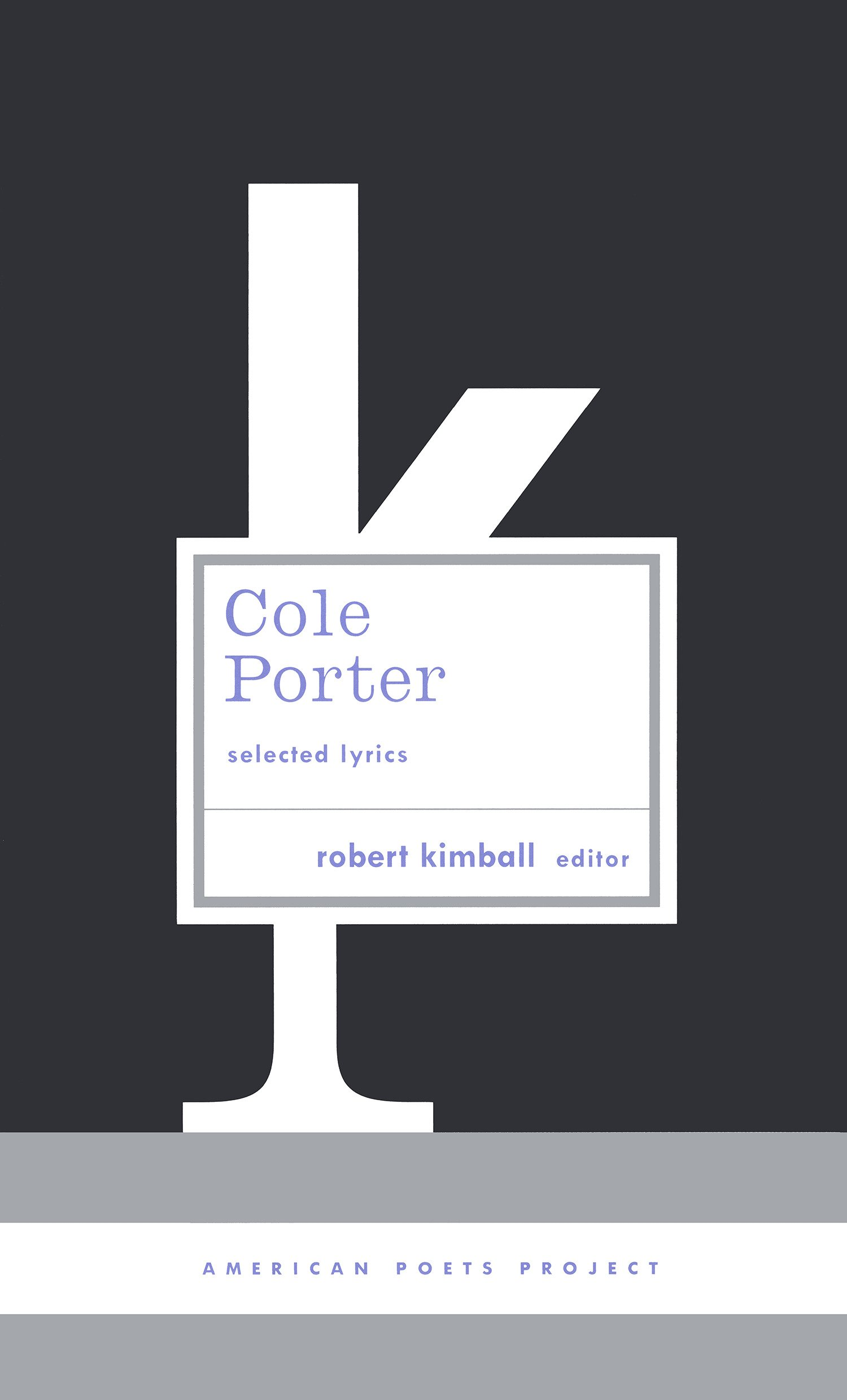 Cole Porter: Selected Lyrics: (American Poets Project #21)