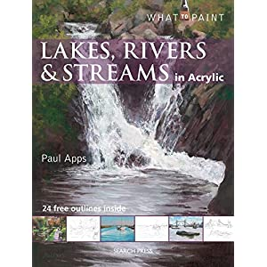 Lakes, Rivers & Streams in Acrylic (What to Paint)
