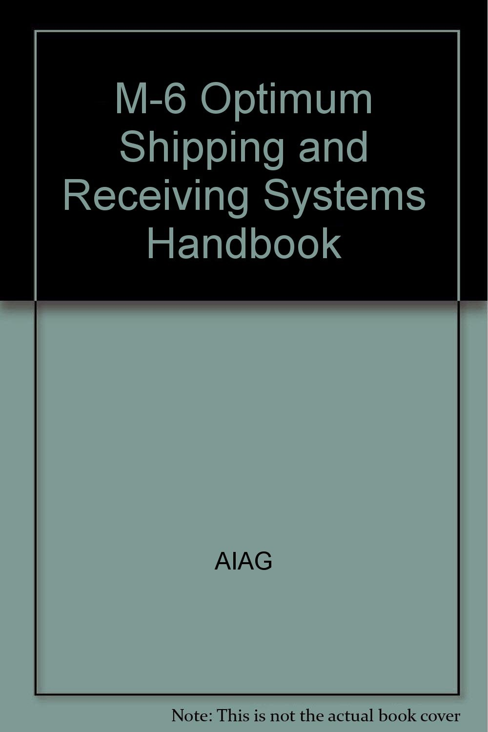 M-6 Optimum Shipping and Receiving Systems Handbook pdf