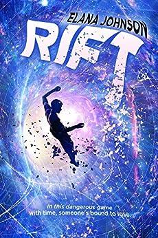 Rift: YA Time Travel Thriller (The Rift Walkers Book 1) by [Johnson, Elana]