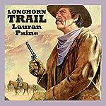 Longhorn Trail | Lauran Paine