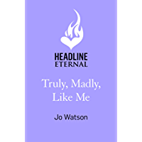 Truly, Madly, Like Me: The brand-new rom-com from the author of You, Me, Forever (English Edition)