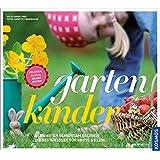 gartenkinder: Pflanzen, lachen, selber machen