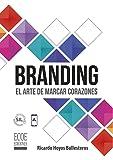 Branding: El arte de marcar corazones