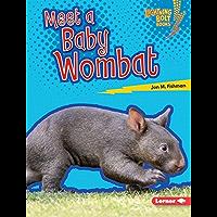 Meet a Baby Wombat (Lightning Bolt Books ® — Baby Australian Animals)