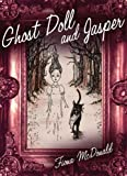Ghost Doll and Jasper, Fiona McDonald, 1620871742