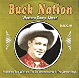 Buck Nation: Western Range Ahead by Buck Nation, Ray Whitley, Six Westernaires, Airport Boys, Bud Kelly (2011-01-01)
