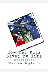 How Bed Bugs Saved my Life: A screenplay Kindle Edition