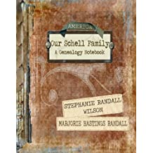 Our Schell Family; A Genealogy Notebook