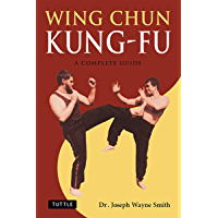 Wing Chun Kung-Fu: A Complete Guide