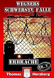 ErbRache (Wegners schwerste Fälle - 5. Teil)