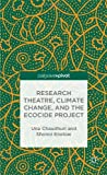 Research Theatre, Climate Change, and the Ecocide Project, Una Chaudhuri and Shonni Enelow, 113739661X