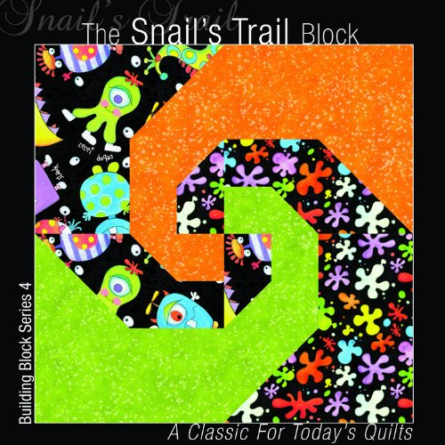 The Snails Trail Block: A Classic for Today's Quilts (Building Block Series 1)