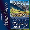The Whisky Wedding: A Mr. Darcy & Elizabeth Bennet Story Audiobook by Elizabeth Ann West Narrated by Nina Price