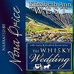 The Whisky Wedding: A Mr. Darcy & Elizabeth Bennet Story | Elizabeth Ann West