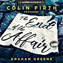 The End of the Affair Audiobook by Graham Greene Narrated by Colin Firth