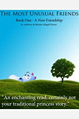 The Most Unusual Friends - A New Friendship Kindle Edition