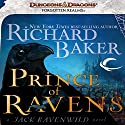 Prince of Ravens: A Jack Ravenwild Novel Audiobook by Richard Baker Narrated by Paul Boehmer
