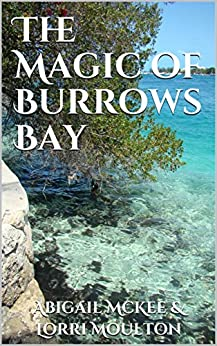 The Magic of Burrows Bay by [Moulton, Lorri, McKee, Abigail]
