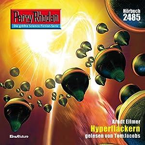 Hyperflackern (Perry Rhodan 2485) Hörbuch