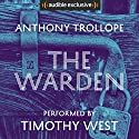 The Warden: Timothy West Version Audiobook by Anthony Trollope Narrated by Timothy West