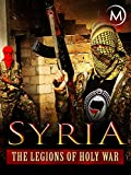 Syria: The Legions of Holy War