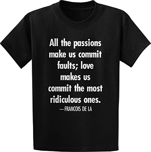 982383dcd Amazon.com: Francois de La Rochefoucauld, All The Passions- Quote T ...