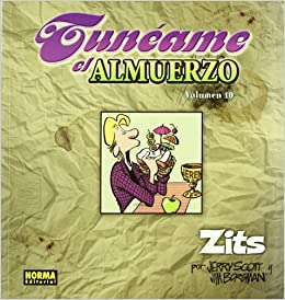 Zits 10 Tuneame el almuerzo (Spanish Edition): Jerry Scott, Jim Borgman: 9788498141245: Amazon.com: Books