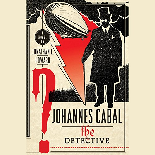 Johannes Cabal the Detective by Random House Audio