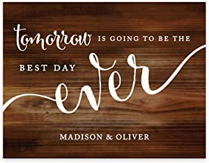 Andaz Press Personalized Wedding Party Signs, Rustic Wood Print, 8.5-inch x 11-inch, Tomorrow is Going to be the Best Day Ever Rehearsal Dinner Sign, 1-Pack, Custom Made Any Name