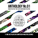 The Cleveland Radio Players Anthology: No. 01 | Milton Matthew Horowitz,Scott Fivelson,Logan Cutlier Smith,Jack Matuzewski,Eric Sever