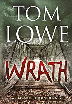 Wrath (Elizabeth Monroe Book 1) by [Lowe, Tom]