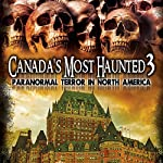Canada's Most Haunted 3: Paranormal Terror in North America | OH Krill
