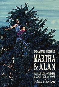 Martha & Alan : D'après les souvenirs d'Alan Ingram Cope par Emmanuel Guibert