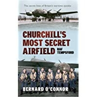 Churchill's Most Secret Airfield: RAF Tempsford