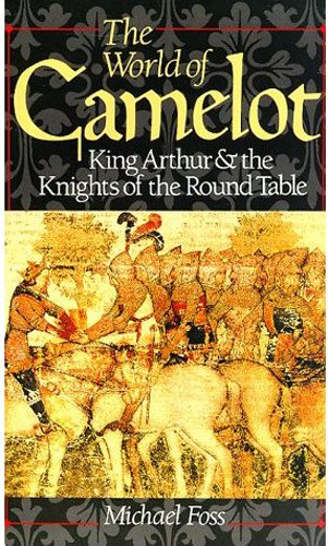 The World of Camelot: King Arthur & the Knights of the Round Table ()
