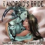 The Android's Bride | Yamila Abraham