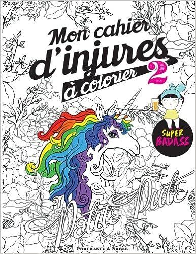 Mon Cahier D Injures A Colorier 2 Le Livre De Coloriage Le