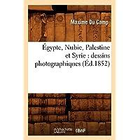 EGYPTE NUBIE PALESTINE ET SYRIE