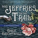 Mrs. Jeffries on the Trail: Mrs. Jeffries Series #6 | Emily Brightwell