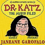 Ep: 12: Janeane Garofalo (Dr. Katz: The Audio Files) | Jonathan Katz,Janeane Garofalo