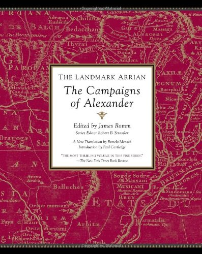 The Landmark Arrian  The Campaigns Of Alexander  Landmark  Anchor Books