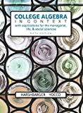 College Algebra in Context with Applications for the Managerial, Life, and Social Sciences 5th Edition