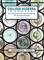 College Algebra in Context with Applications for the Managerial, Life, and Social Sciences, 5th Edition