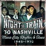 Night Train To Nashville: Music City Rhythm & Blues