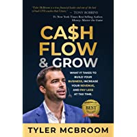 Cashflow & Grow: What it Takes to Build Your Business, Increase Your Revenue, and Pay Less at Tax Time.